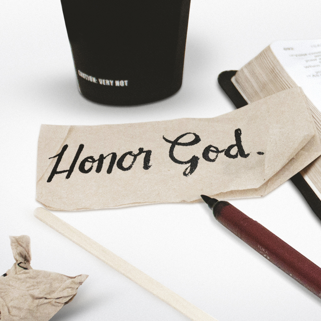 Honor God